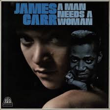 James Carr - A Man Needs A Woman  (VINYL)