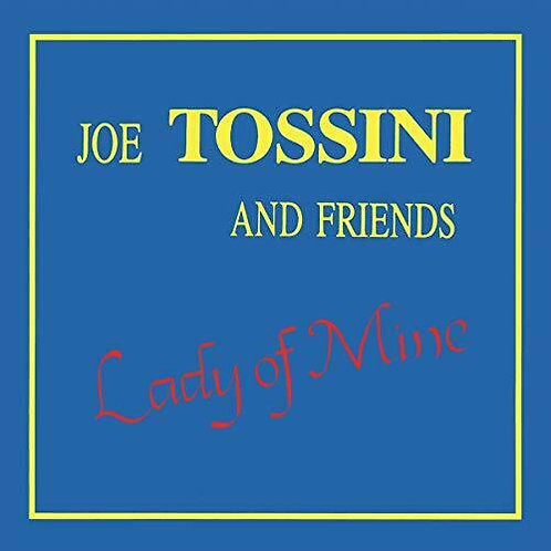 Joe Tossini - Lady Of Mine (VINYL)