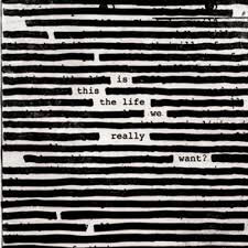 Roger Waters - Is This The Life We Really Want (2LP VINYL)