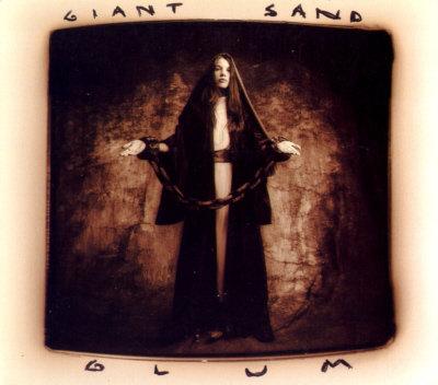 Giant Sand  - Glum (25 YEAR ANNIVERSARY VINYL)