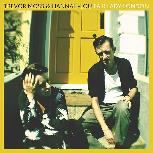 Trevor Moss & Hannah-Lou  'Fair Lady London' CD
