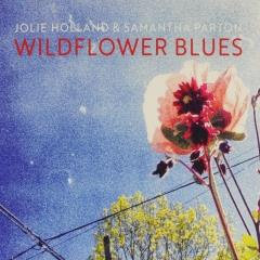 Jolie Holland & Samantha Parton  - Wildflower Blues (VINYL)