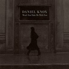 Daniel Knox - Won't You Take Me With You  (LIMITED BURGUNDY VINYL)