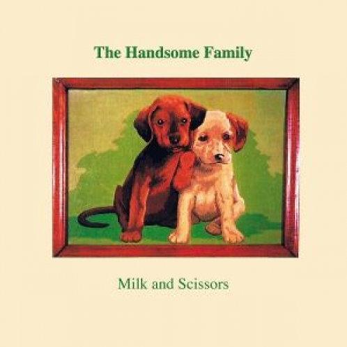 The Handsome Family - Milk & Scissors  (2020 VINYL REISSUE)
