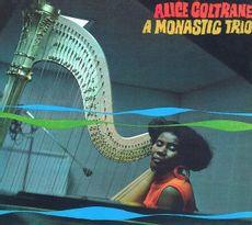 Alice Coltrane - A Monastic Trio  (GATEFOLD VINYL)