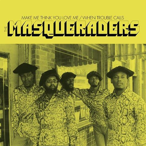 "The Masqueraders - Make Me Think You Love Me / When Trouble Calls (7"" SINGLE)"