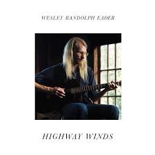 Wesley Randolph Eader - Highway Winds (CD)