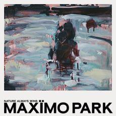 Maximo Park - Nature Always Wins (2LP VINYL)