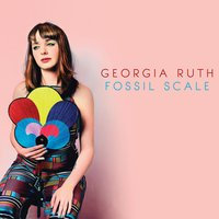 Georgia Ruth  - Fossil Scale (VINYL)