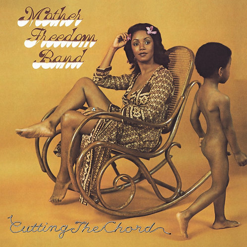 Mother Freedom Band - Cutting The Chord  (VINYL)