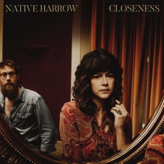Native Harrow - Closeness  (LIMITED GOLD VINYL)