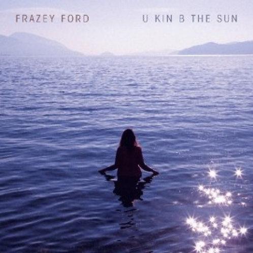 Frazey Ford - U Kin Be The Sun (VINYL)
