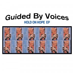 "Guided By Voices - Hold On Hope (CLEAR 10"" VINYL)"