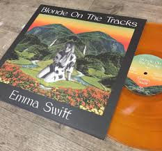 Emma Swift - Blonde On The Tracks  (LIMITED ORANGE VINYL)