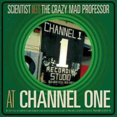 Scientist Meets The Crazy Mad Professor  - At Channel One (VINYL 2019 REISSUE)