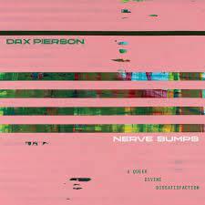 Dax Pierson - Nerve Bumps  (VINYL)