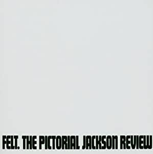 Felt  - The Pictorial Jackson Review (LIMITED VINYL)