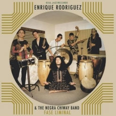 Enrique Rodriguez & The Negra Chiway Band  - Fase Liminal (VINYL)