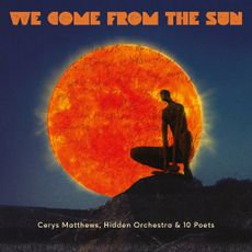 Cerys Matthews - We Come From The Sun  (VINYL)