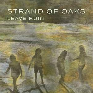 Strand Of Oaks - Leave Ruin (TRANSPARENT GREEN VINYL)