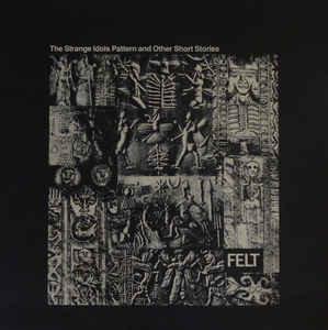 Felt - The Strange Idols pattern And Other Short Stories  (VINYL)