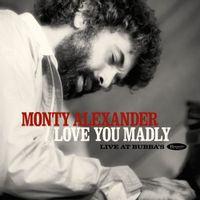 Monty Alexander - Love You Madly: LiveAt Bubba's (2LP VINYL)