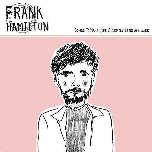 Frank Hamilton  - Songs To Make Life Slightly Less Awkward (VINYL)