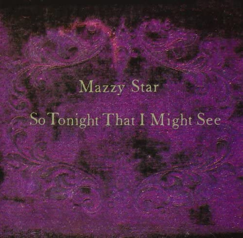 Mazzy Star - So Tonight That I Might See  (180g VINYL)