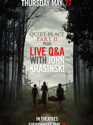 Quiet Place Part II with LIVE Q&A from John Krasin