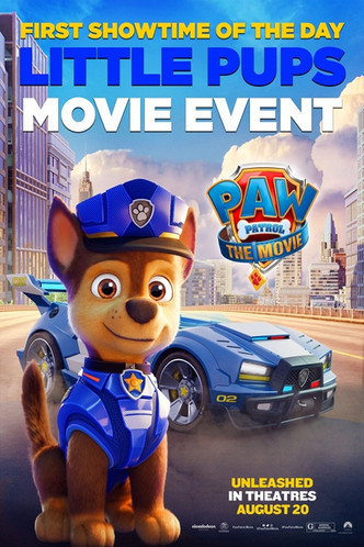 Paw Patrol: The Movie  – LITTLE PUPS EVENT