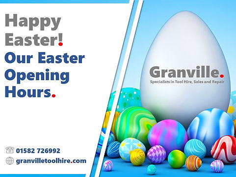 Granville Tool Hire Luton_News Easter Hours