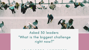 """Asked 30 leaders. """"What is the biggest challenge right now?"""" #4"""
