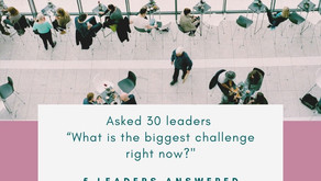 "Asked 30 leaders. ""What is the biggest challenge right now?"" #2"