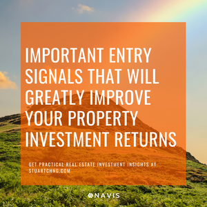 4 Important Entry Signals That Will Greatly Improve Your Property Investment Returns