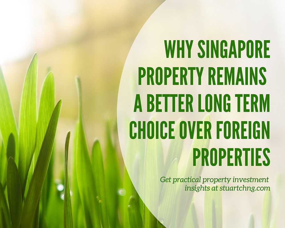 Why Singapore Property Is a Better Choice Over Foreign Properties
