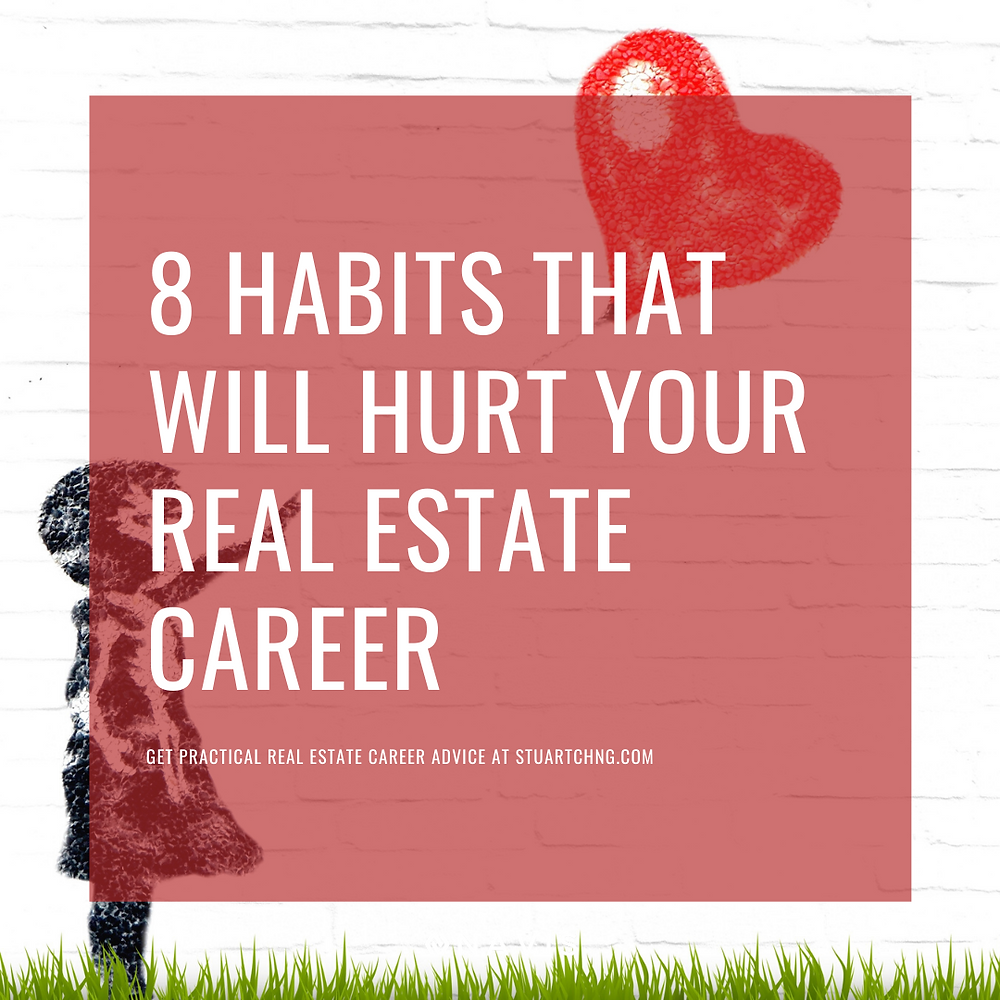 8 Habits That Will Hurt Your Real Estate Career
