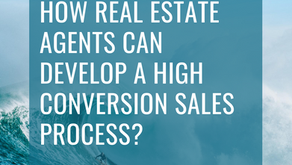 How Real Estate Agents Can Develop A High Conversion Sales Process?