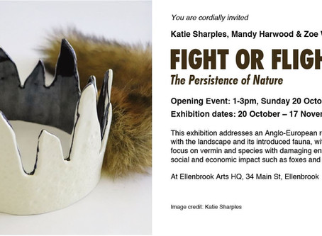 FIGHT OR FLIGHT: The Persistence Of Nature, Katie Sharples, Mandy Harwood & Zoe Wittber