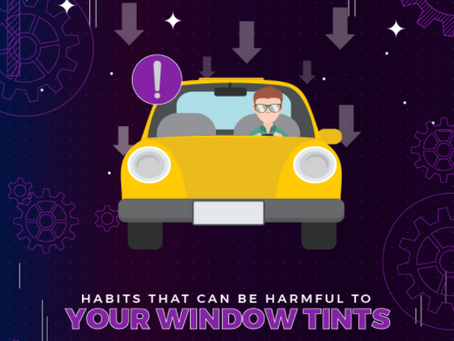 Habits that can be harmful to your window tints