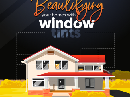 Beautifying your homes with window tints [Infographic]