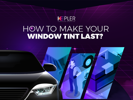 How To Make Your Window Tint Last? [Infographics]