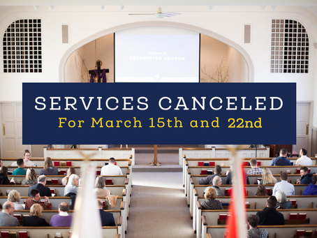 Sunday Services Canceled for March 15 & March 22