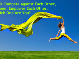 Girls Compete With Each Other, Women Empower One Another