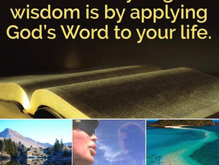 The Best Way To Gain Wisdom Is To Apply Gods Word To Your Life