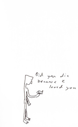 'Did you die because I loved you'