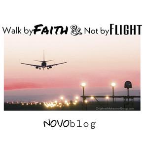 Walk by Faith, not by Flight