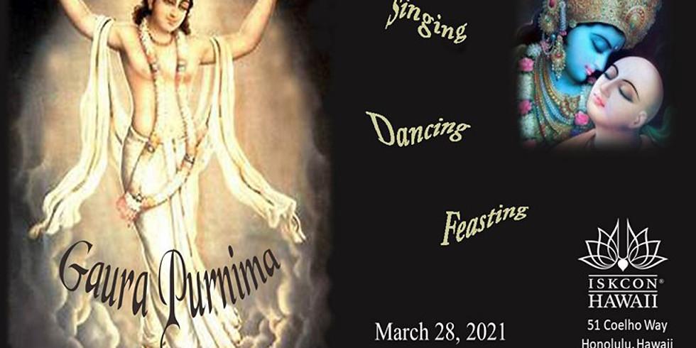 Gaur Purnima, Lord Caitanya's Appearance Day Festival!