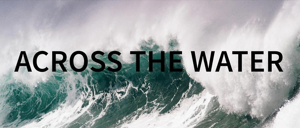 ACROSS THE WATER PROPPOSAL 1_edited.jpg