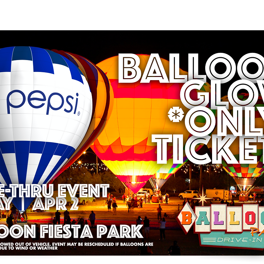 Balloon Glow *Only* Tickets