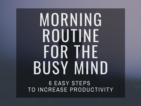 Morning Routine For the Busy Mind